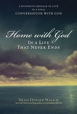 Image for HOME WITH GOD IN A LIFE THAT NEVER ENDS