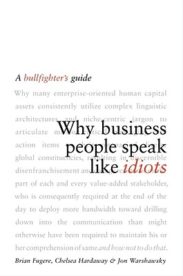 Image for Why Business People Speak Like Idiots: A Bullfighter's Guide