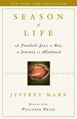 Season of Life: A Football Star, a Boy, a Journey to Manhood, Marx, Jeffrey