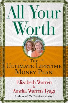 Image for All Your Worth: The Ultimate Lifetime Money Plan