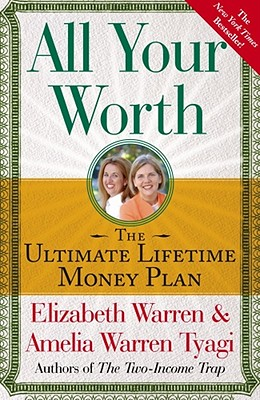 ALL YOUR WORTH: THE ULTIMATE LIFETIME MONEY PLAN, WARREN, ELIZABETH