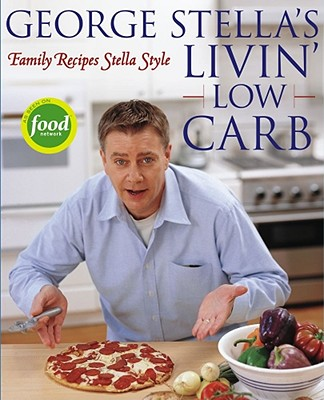 Image for GEORGE STELLA'S LIVIN' LOW CARB