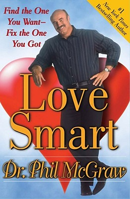 Image for Love Smart: Find The One You Want Fix The One You Got