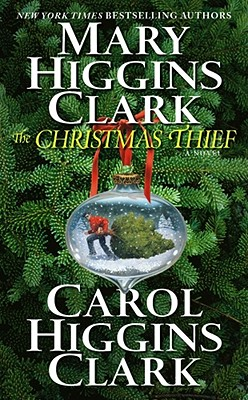 "The Christmas Thief: A Novel, ""Clark, Mary Higgins, Higgins, Carol Clark"""