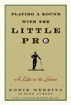 Image for Playing a Round with the Little Pro: A Life in the Game