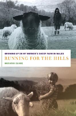 Image for Running for the Hills: Growing Up on My Mother's Sheep Farm in Wales