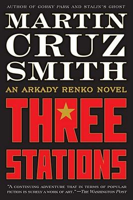 Three Stations: An Arkady Renko Novel (Arkady Renko Novels), Smith, Martin Cruz