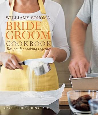Image for Williams-Sonoma Bride & Groom Cookbook: Williams-Sonoma Bride & Groom Cookbook