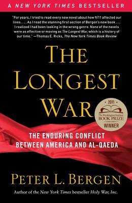 The Longest War: The Enduring Conflict between America and Al-Qaeda, Peter L. Bergen
