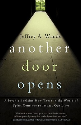 Image for Another Door Opens: A Psychic Explains How Those in the World of Spirit Continue to Impact Our Lives