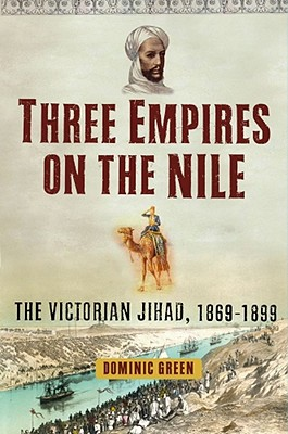 Image for Three Empires of the Nile: The Victorian Jihad
