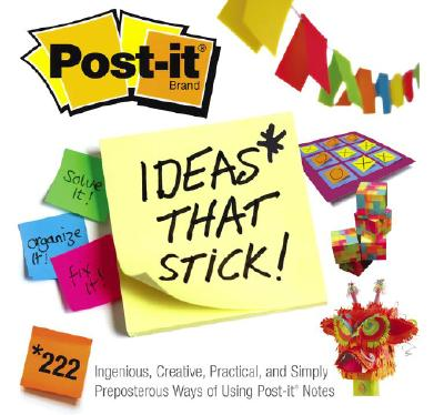 Image for Post-it Ideas That Stick!: 222 Ingenious, Creative, Practical and Simply Preposterous Ways of Using Post-it Notes