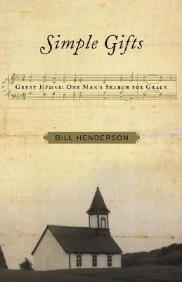 Image for SIMPLE GIFTS : GREAT HYMNS : ONE MAN'S SEARCH FOR GRACE