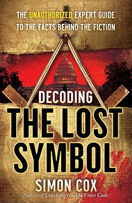 Image for Decoding The Lost Symbol: The Unauthorized Expert Guide to the Facts Behind the Fiction