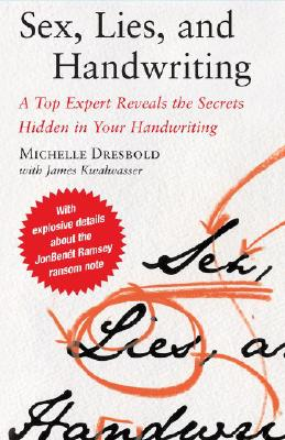 Image for Sex, Lies, and Handwriting: A Top Expert Reveals the Secrets Hidden in Your Handwriting