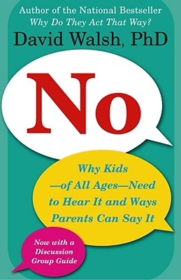 Image for NO WHY KIDS OF ALL AGES NEED TO HEAR IT AND WAYS PARENTS CAN SAY IT