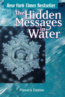 The Hidden Messages in Water, Emoto, Masaru