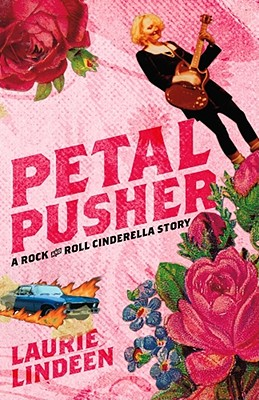 Image for Petal Pusher: A Rock and Roll Cinderella Story