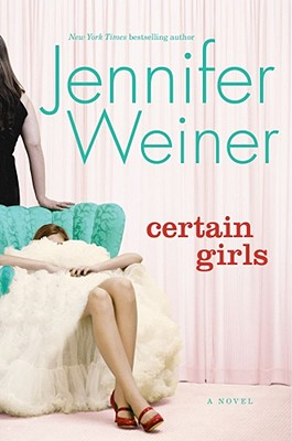 Certain Girls: A Novel, Weiner, Jennifer
