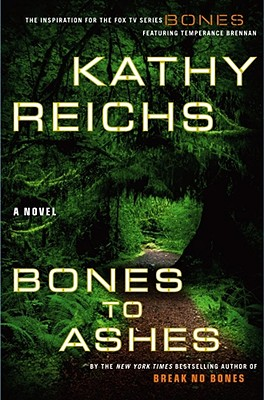Image for Bones to Ashes: A Novel (Temperance Brennan Novels)