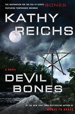 Devil Bones: A Novel (Temperance Brennan Novels), Kathy Reichs