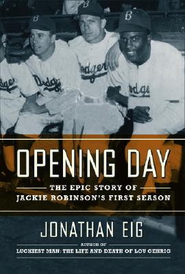 Image for Opening Day: The Story of Jackie Robinson's First Season