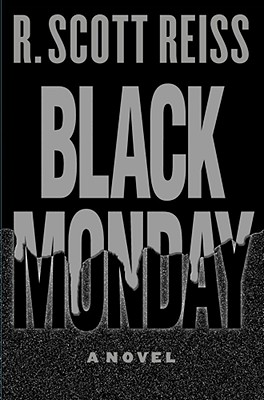 Black Monday: A Novel, Bob Reiss