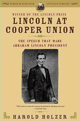 Image for Lincoln at Cooper Union: The Speech That Made Abraham Lincoln President (Simon & Schuster Lincoln Library)