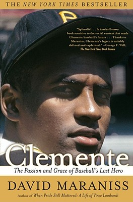Image for Clemente: The Passion and Grace of Baseball's Last Hero