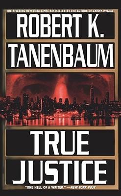 True Justice, Robert K Tanenbaum