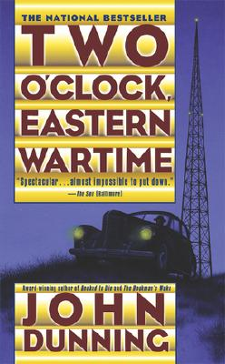 Two O'Clock, Eastern Wartime, Dunning, John