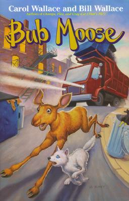 Image for Bub Moose by Carol Wallace; Bill Wallace; John Steven Gurney