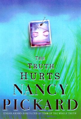The Truth Hurts, Nancy Pickard