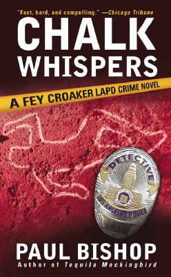 Chalk Whispers  A Fey Croaker LAPD Crime Novel, Bishop, Paul