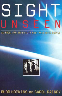 Image for Sight Unseen: Science, Ufo Invisibility And Transgenic Beings
