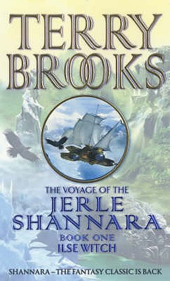 Ilse Witch: The Voyage of the Jerle Shannara 1 (Bk. 1), Terry Brooks