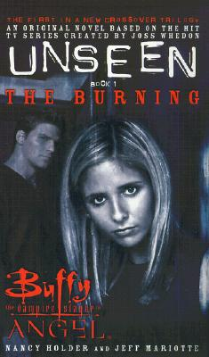 Image for BURNING, THE UNSEEN, CROSSOVER TRILOGY, BUFFY THE VAMPIRE SLAYER, ANGEL