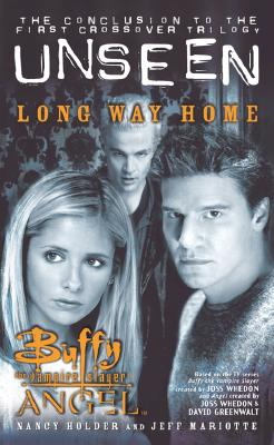 Image for Long Way Home: The Unseen Trilogy, Book 3 (Buffy the Vampire Slayer and Angel crossover)