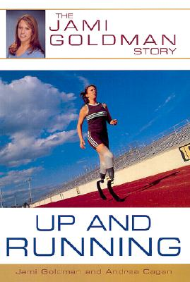 Up and Running : The Jami Goldman Story, Goldman, Jami; Cagan, Andrea