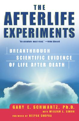 Image for The Afterlife Experiments: Breakthrough Scientific Evidence of Life After Death