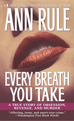 Image for Every Breath You Take : A True Story of Obsession, Revenge, and Murder