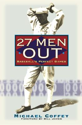Image for 27 MEN OUT BASEBALL'S PERFECT GAMES