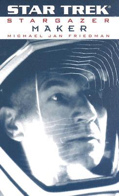 Maker (Star Trek: Stargazer), Michael Jan Friedman