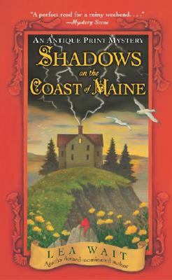 Shadows on the Coast of Maine: An Antique Print Mystery (Antique Print Mysteries), Lea Wait