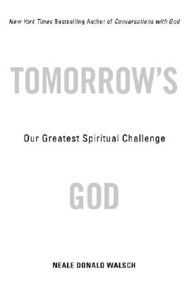 Image for Tomorrow's God: Our Greatest Spiritual Challenge