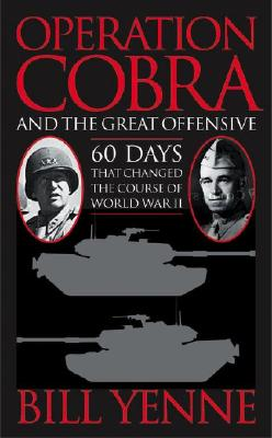 Image for Operation Cobra and the Great Offensive: Sixty Days That Changed the Course of World War II