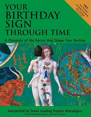Image for Your Birthday Sign Through Time: A Chronicle of the Forces That Shape Your Destiny