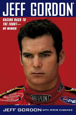 Image for Jeff Gordon : Racing Back to the Front-My Memoir