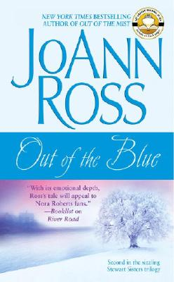 Out of the Blue (Stewart Sisters Trilogy), JOANN ROSS