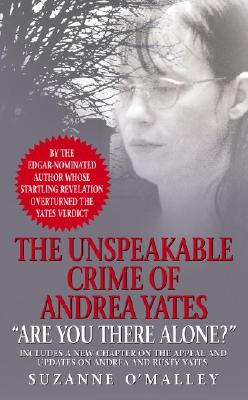 Image for Are You There Alone?: The Unspeakable Crime of Andrea Yates